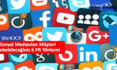 Sosyal Medyadan Müşteri Çekebileceğiniz 6 PR Yöntemi