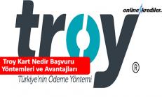 Troy Kart Nedir Başvuru Yöntemleri ve Avantajları