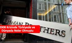 2008 Krizinde Türkiyede ve Dünyada Neler Olmuştu