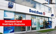 Denizbank Sanal Kredi Kartı Oluşturma