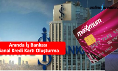 Anında İş Bankası Maximum Sanal Kredi Kartı Oluşturma
