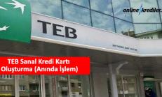 TEB Sanal Kredi Kartı Oluşturma (Anında İşlem)