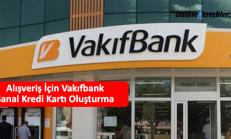 Alışveriş İçin Vakıfbank Sanal Kredi Kartı Oluşturma