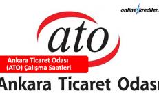 Ankara Ticaret Odası (ATO) Çalışma Saatleri