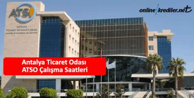 Antalya Ticaret Odası ATSO Çalışma Saatleri Kaçtan Kaça
