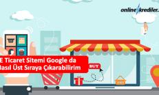 E Ticaret Sitemi Google da Nasıl Üst Sıraya Çıkarabilirim