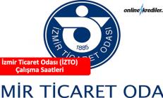 İzmir Ticaret Odası (İZTO) Çalışma Saatleri
