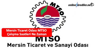 Mersin Ticaret Odası MTSO Çalışma Saatleri Ne Zaman