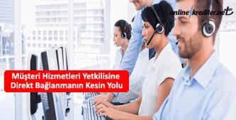 ziraat müşteri hizmetlerine bağlanma