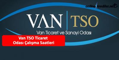 Van TSO Ticaret Odası Çalışma Saatleri