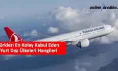 Türkleri En Kolay Kabul Eden Yurt Dışı Ülkeleri Hangileri