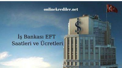 İş Bankası EFT ve Havale Kesintileri Ne Kadar