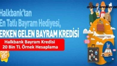 Photo of Halkbank Bayram Kredisi 20 Bin TL Örnek Hesaplama