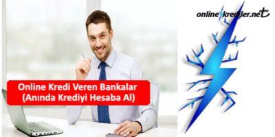 Online Kredi Veren Bankalar (Anında Krediyi Hesaba)
