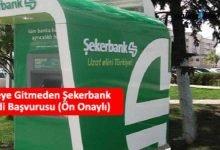 Photo of Şubeye Gitmeden Şekerbank Kredi Başvurusu (Ön Onaylı)