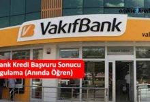 Photo of Vakıfbank Kredi Başvuru Sonucu Sorgulama (Anında Öğren)