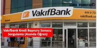 vakıfbank kredi sonucu öğrenme sorgulama