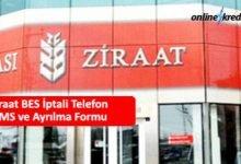 Photo of Ziraat BES İptali Telefon SMS ve Ayrılma Formu