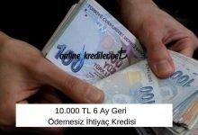 Photo of 10.000 TL 6 Ay Geri Ödemesiz İhtiyaç Kredisi